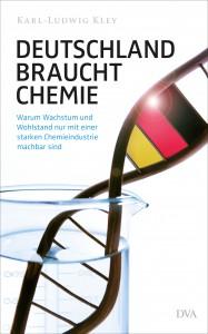 """Cover des Buches """"Deutschland braucht Chemie"""" von Karl-Ludwig Kley (jpg-Datei in druckfähiger Auflösung)"""